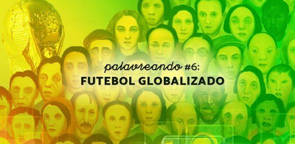 Futebol Globalizado